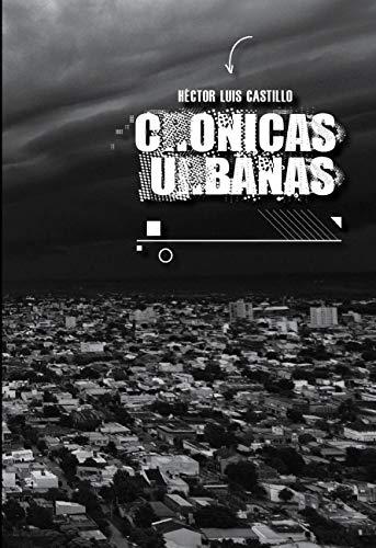 CRÒNICAS URBANAS por Hèctor Castillo
