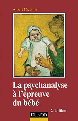 La psychanalyse à l'épreuve du bébé - 2e éd.