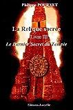 La Relique Sacrée, Livre III, le Dernier Secret du Temple