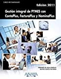 Gestión integral de PYMES con ContaPlus, FacturaPlus y NominaPlus. Edición 2011 (Cursos Recomendados) de Fernando de Vega González (4 abr 2011) Tapa blanda