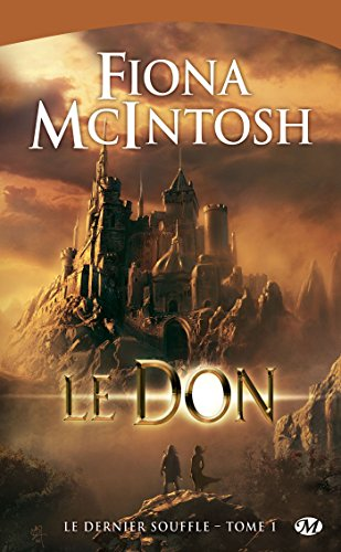 Le Don: Le Dernier Souffle, T1 (FANTASY) par Fiona Mcintosh