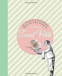 Treat petite, 40 mini bakes & bites, sweet and savoury : Edition en anglais