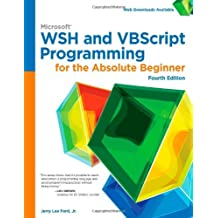 Microsoft WSH and VBScript Programming for the Absolute Beginner by Jerry Lee Ford (9-May-2014) Paperback