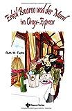 Erkül Bwaroo und der Mord im Onyx-Express von Ruth M. Fuchs