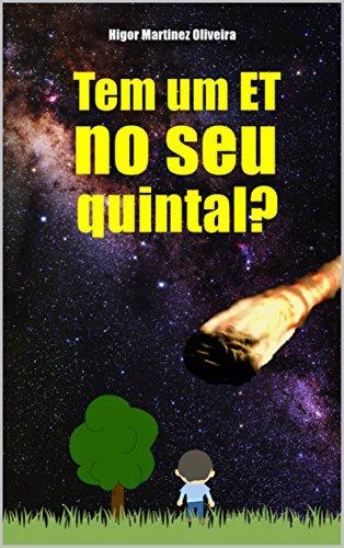 Tem um ET no seu quintal? (Portuguese Edition) por Higor Martinez Oliveira