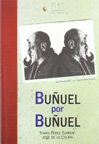 Buñuel por Buñuel: Entrevistas y conversaciones con Luis Buñuel