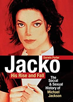 Jacko, His Rise and Fall: The Social and Sexual History of Michael Jackson von [Porter, Darwin]