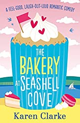 The Bakery at Seashell Cove: A feel good, laugh out loud romantic comedy