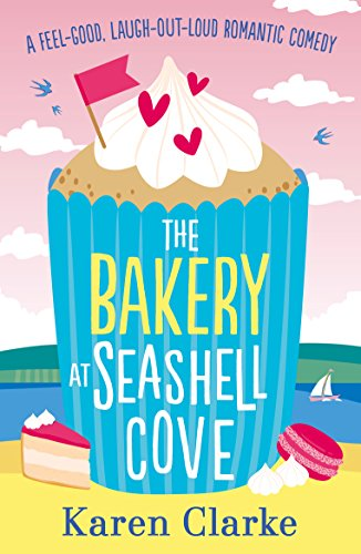 The Bakery at Seashell Cove: A feel good, laugh out loud romantic comedy (English Edition) -