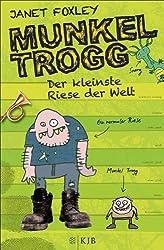 Munkel Trogg: Der kleinste Riese der Welt (German Edition)