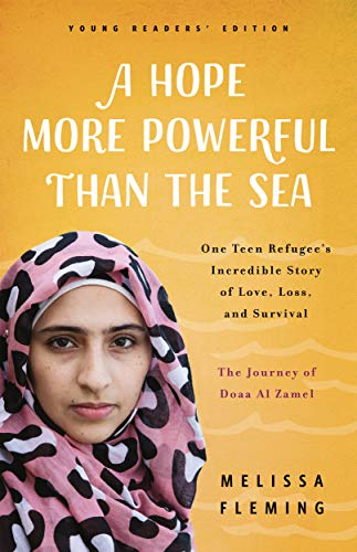A Hope More Powerful Than The Sea (young Readers' Edition): The Journey Of Doaa Al Zamel: One Teen Refugee's Incredible Story Of Love, Loss, And Survival por Melissa Fleming epub