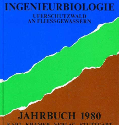 Ingenieurbiologie Uferschutzwald an Fliessgewässern - Jahrbuch 1980