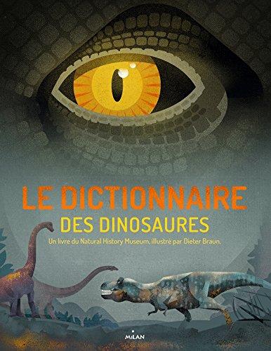 Le dictionnaire des dinosaures