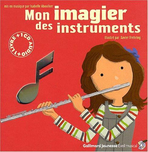 Mon imagier des instruments / illustré par Xavier Frehring |