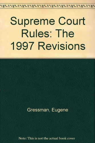 Supreme Court Rules: The 1997 Revisions