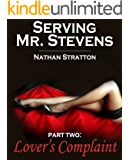 Serving Mr. Stevens, Part Two: Lover's Complaint -- An Erotic Romance (Part 2 of 5) (English Edition)