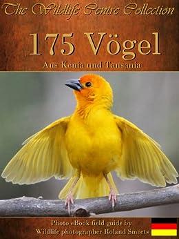175 Vögel aus Kenia und Tansania (The Wildlife Centre eBook Collection) von [Smeets, Roland]