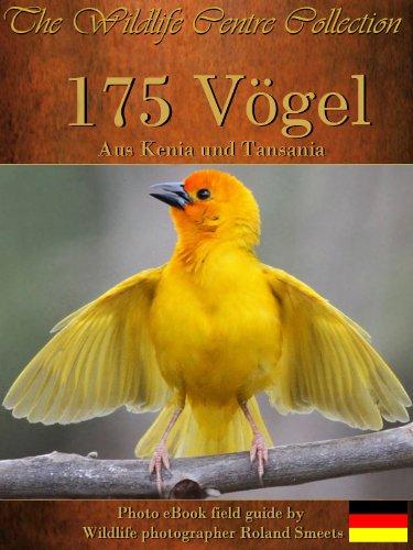 175 Vögel aus Kenia und Tansania (The Wildlife Centre eBook Collection)