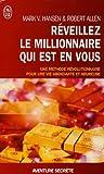 Réveillez le millionNaire qui est en vous : En route vers la richesse