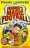 Frankie's Magic Football: Frankie vs The Knight's Nasties: Book 5