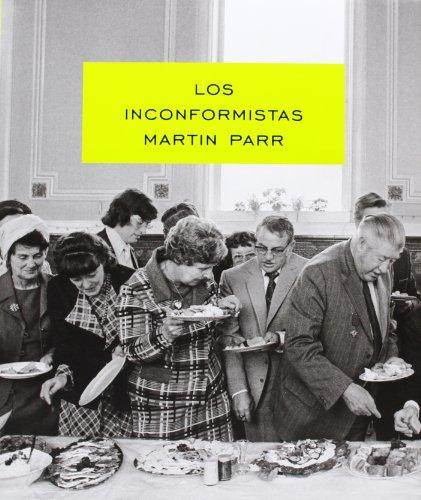 Descargar Libro Los Inconformistas (Libros de Autor) de Martín Parr