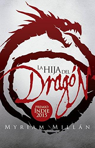 La Hija del Dragón: Premio Amazon 2015 y Premio SOMOS 2017