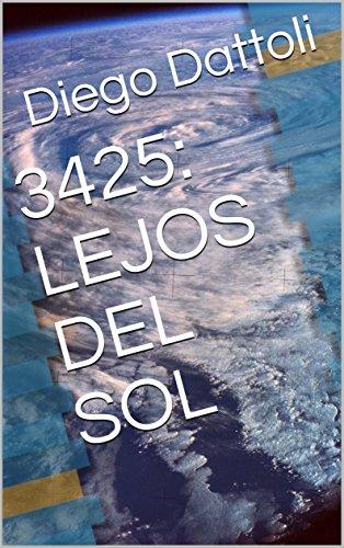 3425: LEJOS DEL SOL por Diego  Dattoli