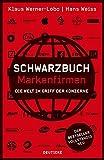 Schwarzbuch Markenfirmen: Die Welt im Griff der Konzerne - Klaus Werner-Lobo