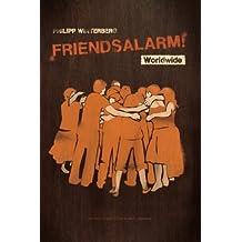 Friendsalarm! Worldwide - Deutsch/Englisch/Französisch/Spanisch: Ein Freundebuch mit über 50 Steckbriefen auf Deutsch, Englisch, Französisch und Spanisch (Freundealarm!, Band 7)