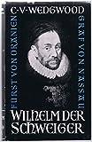 Wilhelm der Schweiger. Graf von Nassau. Fürst von Oranien. 1533-1584.