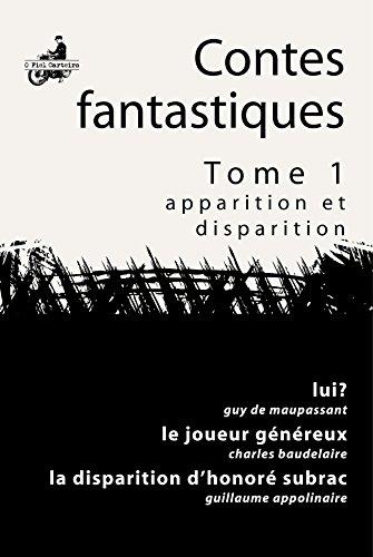 Lui?; Le Joueur Généreux; La Disparition d'Honoré de Subrac (Contes Fantastiques) par Guy Maupassant