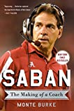 Saban: The Making of a Coach by Monte Burke (2015-08-04)