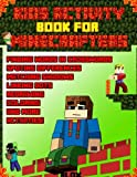 Kids Activity Book For Minecrafters: Puzzles, Mazes, Dots, Finding Difference, Crosswords, Math, Counting And More (Unofficial Book)