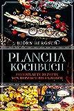 Plancha Kochbuch: Feuerplatte Rezepte von heimisch bis exotisch - Björn Bergsch
