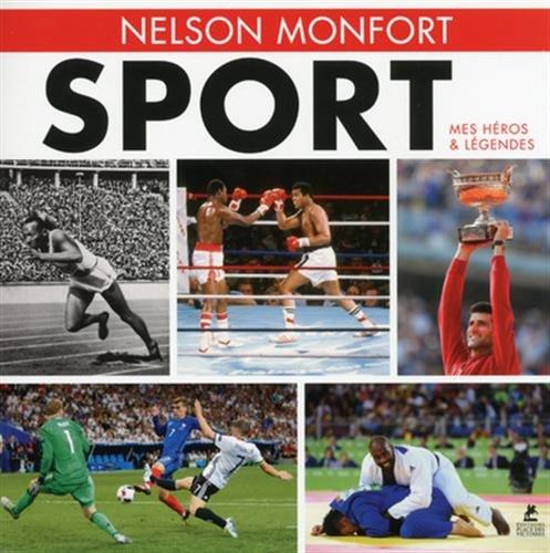 Sport Mes Héros et Légendes 2017 par Nelson Monfort