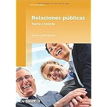 Relaciones públicas. Teoría e historia (Manuales)