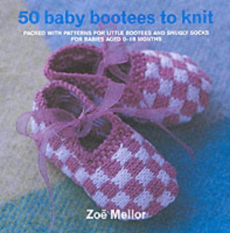 50 Baby Bootees to Knit by Zoe Mellor (2002-11-10)