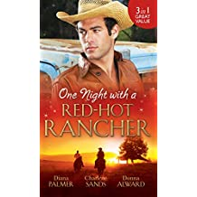 One Night with a Red-Hot Rancher: Tough to Tame / Carrying the Rancher's Heir / One Dance with the Cowboy (Mills & Boon M&B)