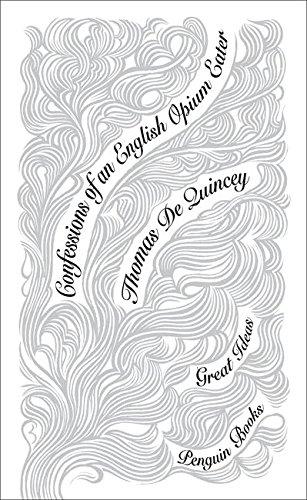 Confessions of an English Opium Eater (Penguin Great Ideas) por Thomas De Quincey