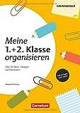 Meine Klasse organisieren - Grundschule: Meine 1./2. Klasse organisieren: Über 50 Ideen, Vorlagen und Checklisten. Kopiervorlagen mit Materialien zum Download