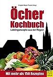 Öcher Kochbuch: Lieblingsrezepte aus der Region