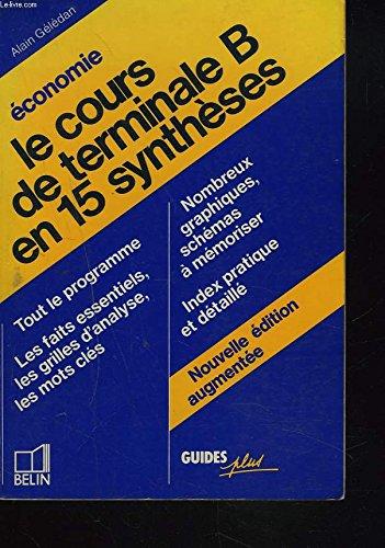 Le cours de Terminale B en 15 synthèses : économie