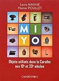 Mi yo ! Objets utilisés dans la Caraïbe aux 19e et 20e siècles