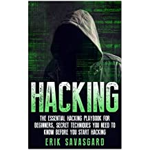 Hacking: Computer Hacking:The Essential Hacking Guide for Beginners, Everything You need to know about Hacking, Computer Hacking, and Security Bugs, Security Breach, how to hack