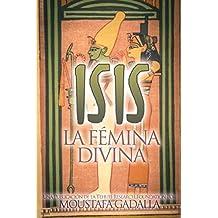 Isis : La Fémina Divina (Spanish Edition)