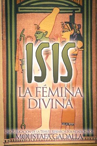 Isis : La Fémina Divina por Moustafa Gadalla
