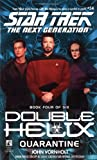 Quarantine: Double Helix #4 (Star Trek Next Generation: Double Helix, Band 54)
