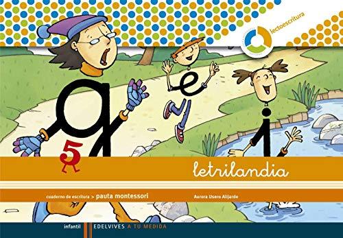 Letrilandia Lectoescritura cuaderno 5 de escritura (Pauta Montessori) (A tu medida (entorno lógica matemática))