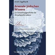 Arsenale Judischen Wissens: Zur Entstehungsgeschichte Der Encyclopaedia Judaica (Schriften Des Simon-Dubnow-Instituts)