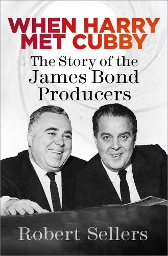 When Harry Met Cubby: The Story of the James Bond Producers